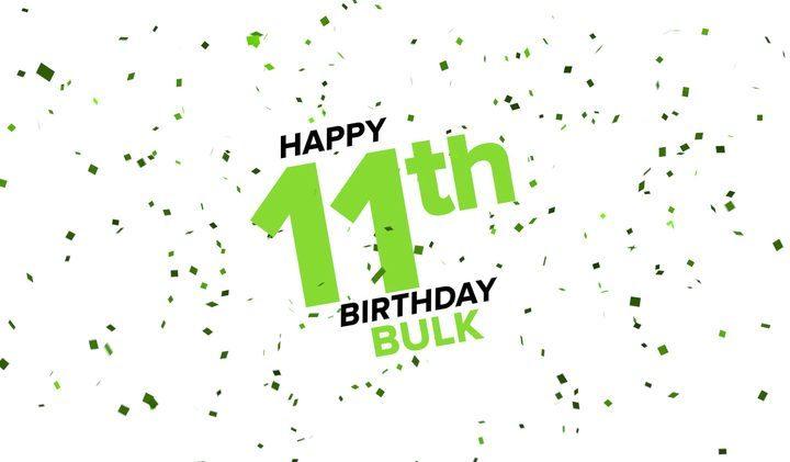 Happy 11th Birthday Bulk Powders®