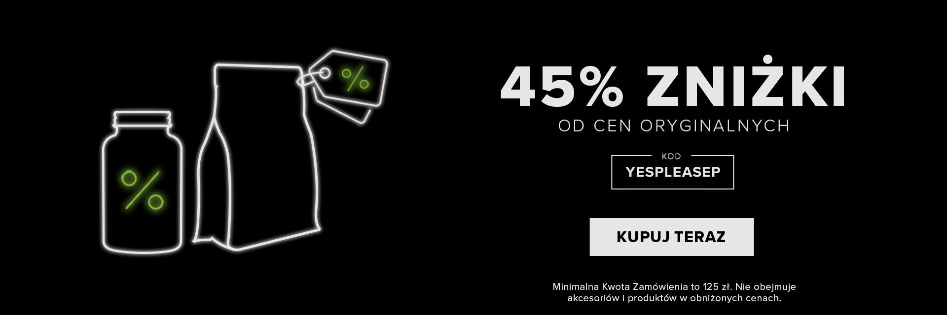 ZDOBĄDŹ 45% ZNIŻKI OD CEN ORYGINALNYCH