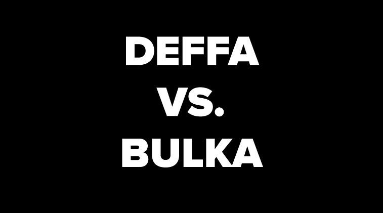 Deffa vs. Bulka?
