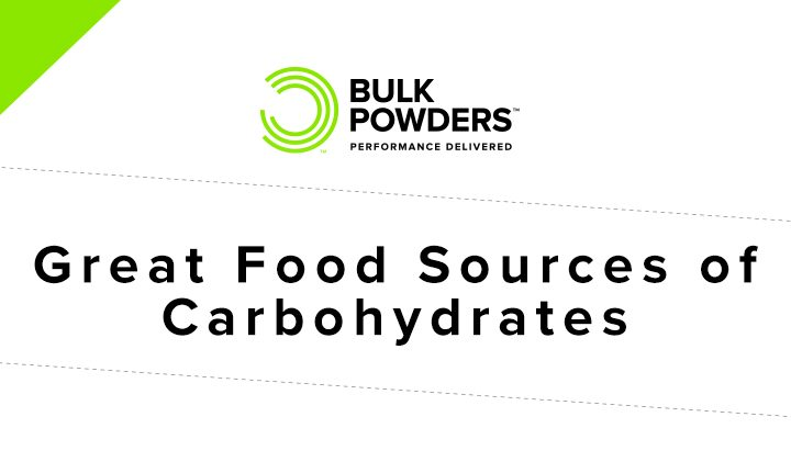 25 Great Food Sources of Carbohydrates
